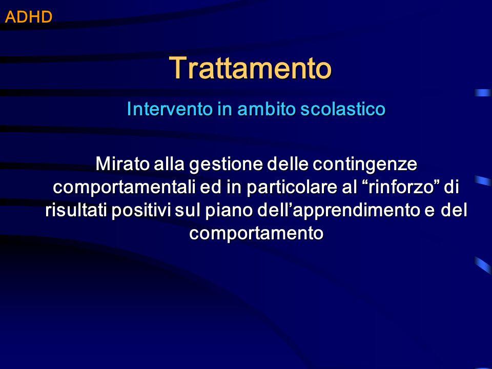 Trattamento Intervento in ambito scolastico Mirato alla gestione delle contingenze comportamentali ed in particolare al rinforzo di risultati positivi