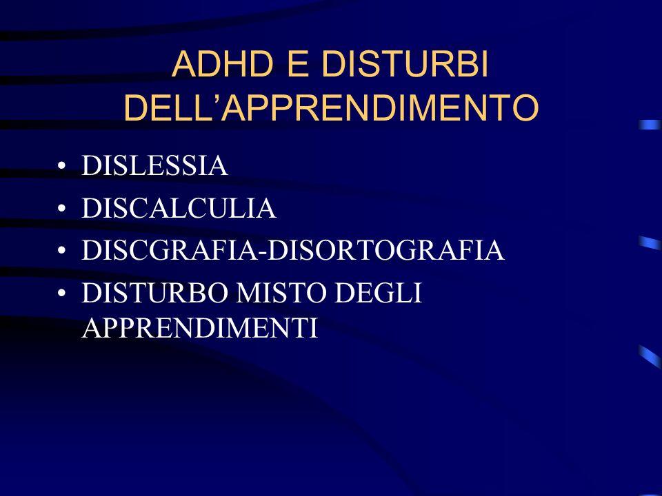 ADHD E DISTURBI DELLAPPRENDIMENTO DISLESSIA DISCALCULIA DISCGRAFIA-DISORTOGRAFIA DISTURBO MISTO DEGLI APPRENDIMENTI