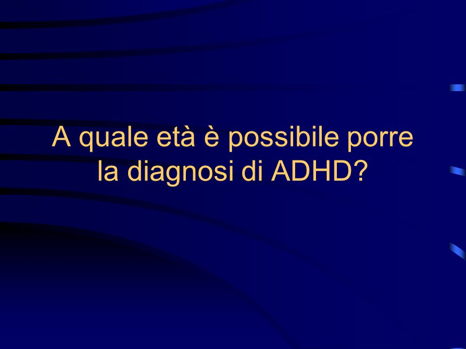 ADHD Si riscontrano i sintomi del DSM-IV in entrambi i contesti (famigliare e scolastico) da oltre 6 mesi Il quadro non soddisfa i criteri del DSM-IV Definizione della condizione ADHD: - rivalutazione del paziente e delle preoccupazioni dei delle preoccupazioni dei genitori e degli insegnanti genitori e degli insegnanti - Indicazioni terapeutiche Controllo follow-up Valutazione della comorbidità: -disturbi del linguaggio-apprendimento -Disturbi opposizionali -Disturbi della condotta -Ansia -Depressione -Altre condizioni Diagnosi di ADHD (pura) Senza comorbidità Diagnosi di ADHD (complessa) con comorbidità