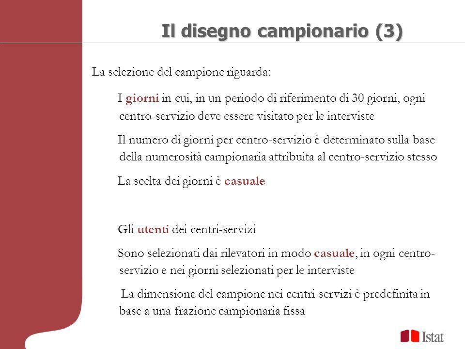 La selezione del campione riguarda: I giorni in cui, in un periodo di riferimento di 30 giorni, ogni centro-servizio deve essere visitato per le inter