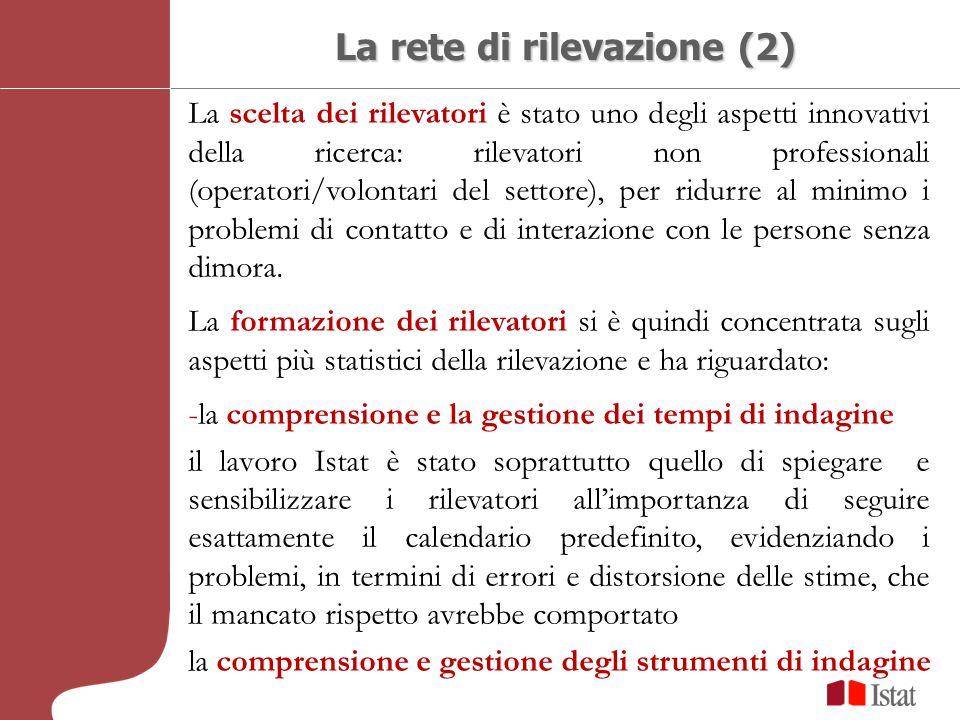 La rete di rilevazione (2) La scelta dei rilevatori è stato uno degli aspetti innovativi della ricerca: rilevatori non professionali (operatori/volont