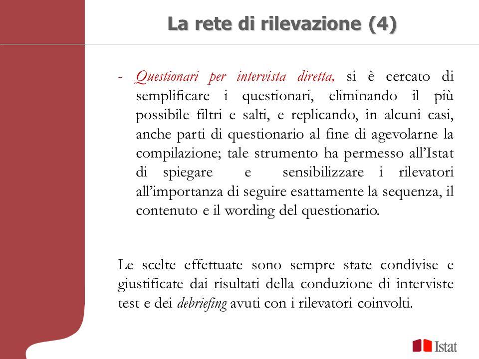 La rete di rilevazione (4) -Questionari per intervista diretta, si è cercato di semplificare i questionari, eliminando il più possibile filtri e salti