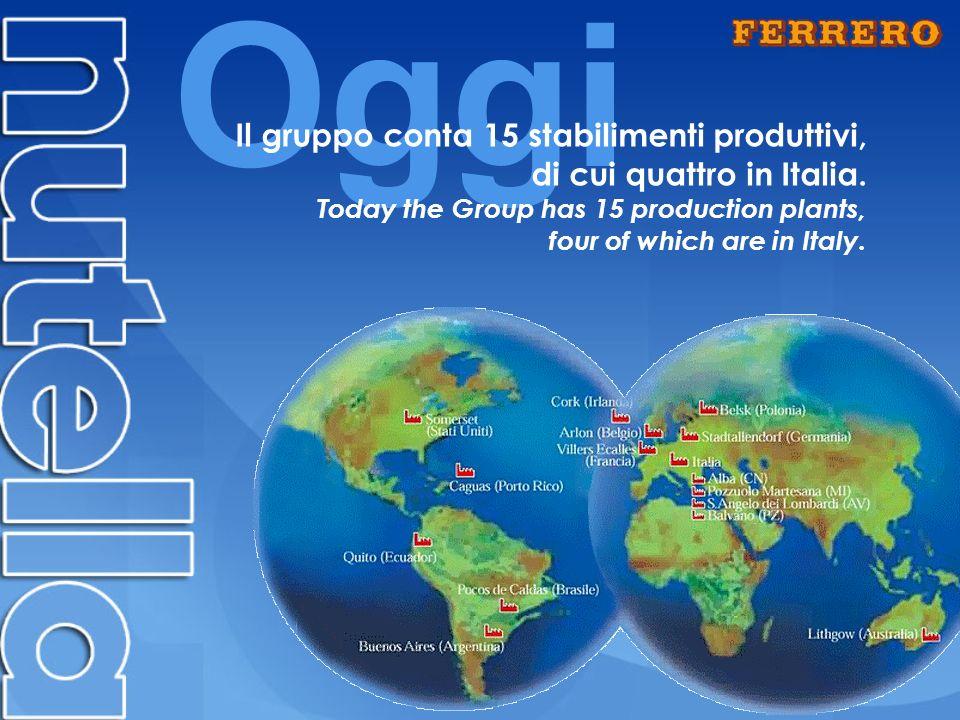 Oggi Il gruppo conta 15 stabilimenti produttivi, di cui quattro in Italia.