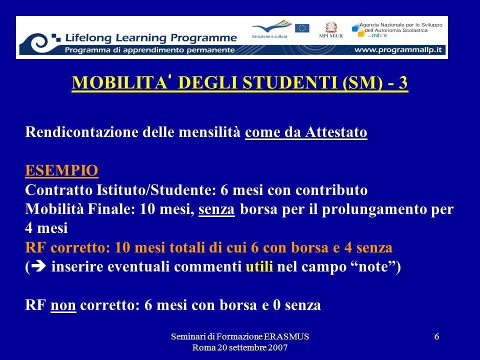 Seminari di Formazione ERASMUS Roma 20 settembre 2007 6 MOBILITA DEGLI STUDENTI (SM) - 3 Rendicontazione delle mensilità come da Attestato ESEMPIO Con