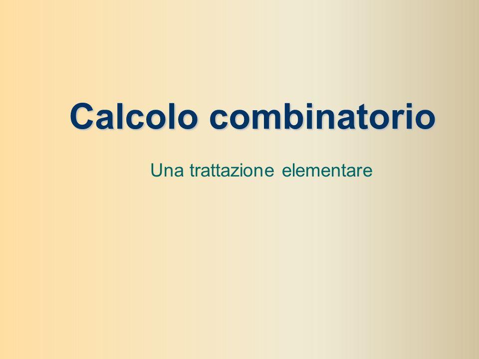 Calcolo combinatorio Una trattazione elementare