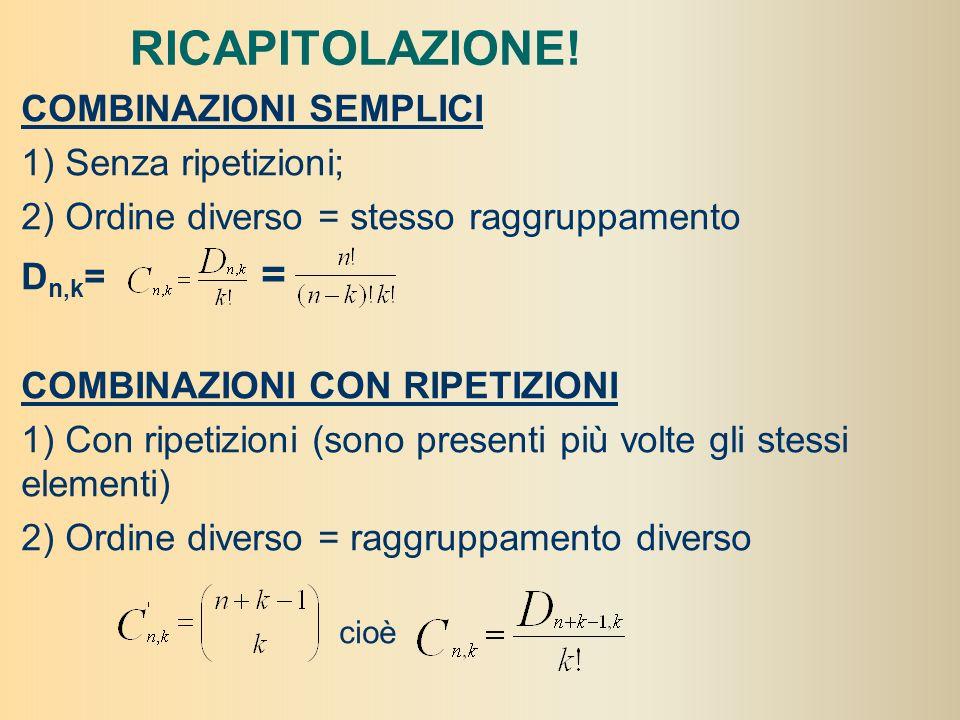 PERMUTAZIONI SEMPLICI 1) Numero max di elementi (n) 2) differiscono solo per lordine: ordine diverso = raggruppamento diverso 3) TUTTI GLI ELEMENTI SO