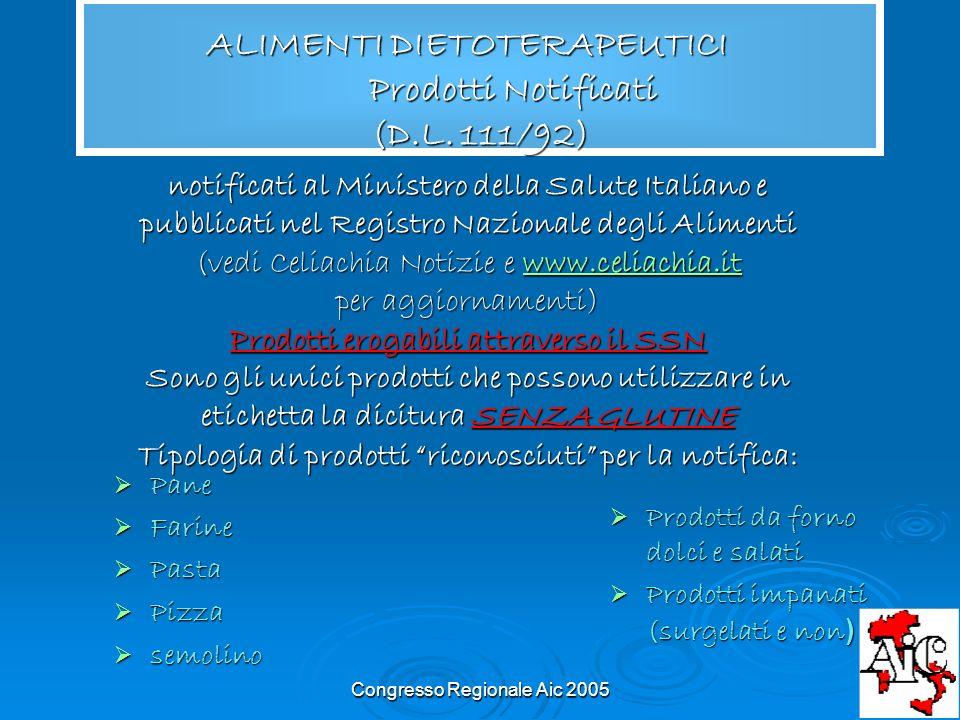 Congresso Regionale Aic 2005 notificati al Ministero della Salute Italiano e pubblicati nel Registro Nazionale degli Alimenti (vedi Celiachia Notizie