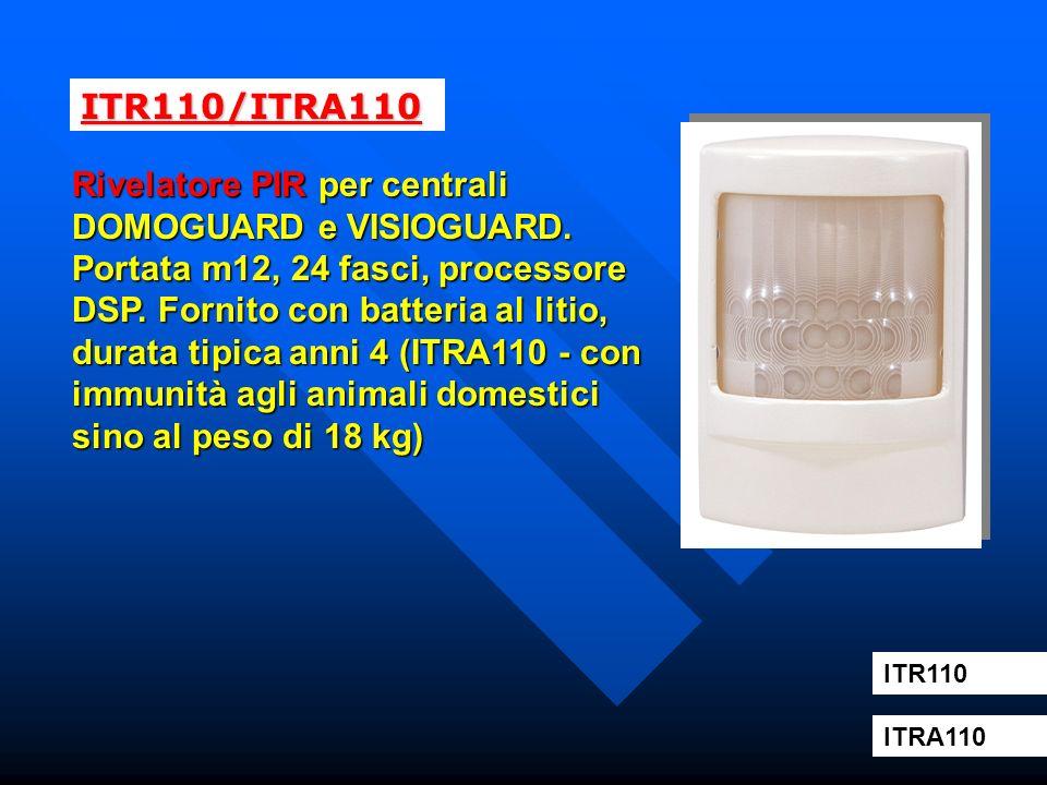 ITR110/ITRA110 Rivelatore PIR per centrali DOMOGUARD e VISIOGUARD. Portata m12, 24 fasci, processore DSP. Fornito con batteria al litio, durata tipica