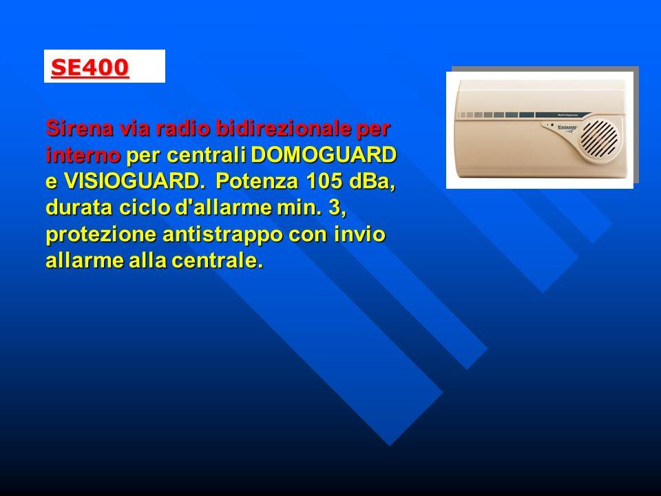 SE400 Sirena via radio bidirezionale per interno per centrali DOMOGUARD e VISIOGUARD. Potenza 105 dBa, durata ciclo d'allarme min. 3, protezione antis
