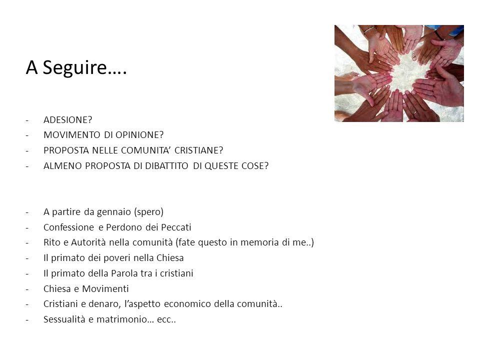 A Seguire…. -ADESIONE. -MOVIMENTO DI OPINIONE. -PROPOSTA NELLE COMUNITA CRISTIANE.