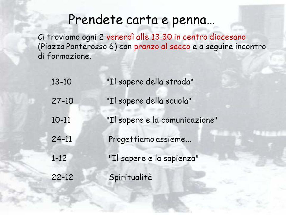 Prendete carta e penna… Ci troviamo ogni 2 venerdì alle 13.30 in centro diocesano (Piazza Ponterosso 6) con pranzo al sacco e a seguire incontro di fo