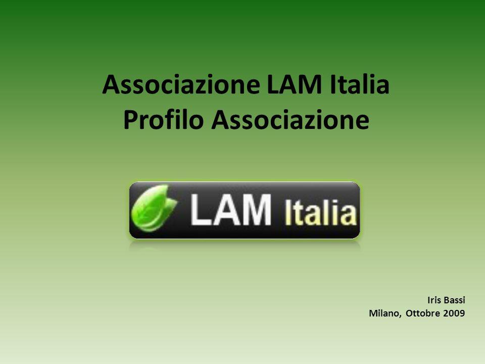 Associazione LAM Italia Profilo Associazione Iris Bassi Milano, Ottobre 2009