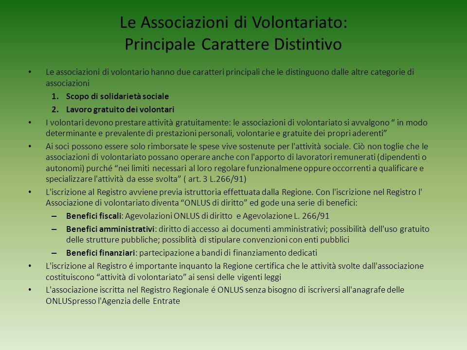 Le Associazioni di Volontariato: Principale Carattere Distintivo Le associazioni di volontario hanno due caratteri principali che le distinguono dalle