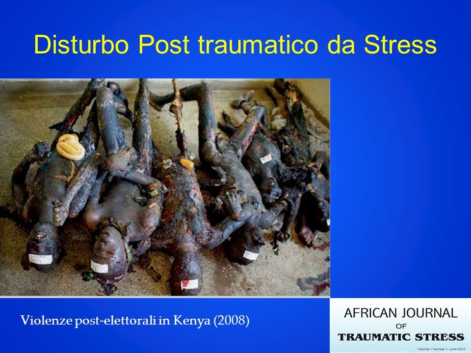 Disturbo Post traumatico da Stress Violenze post-elettorali in Kenya (2008)