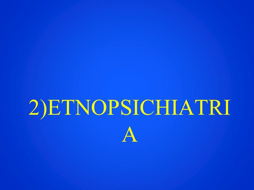 2)ETNOPSICHIATRI A