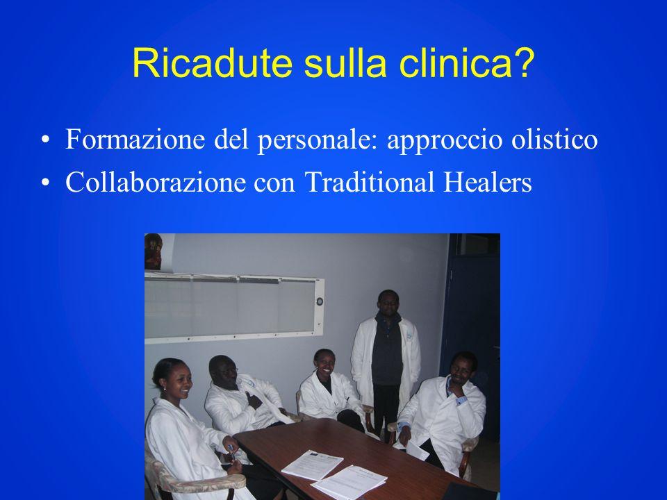 Ricadute sulla clinica? Formazione del personale: approccio olistico Collaborazione con Traditional Healers