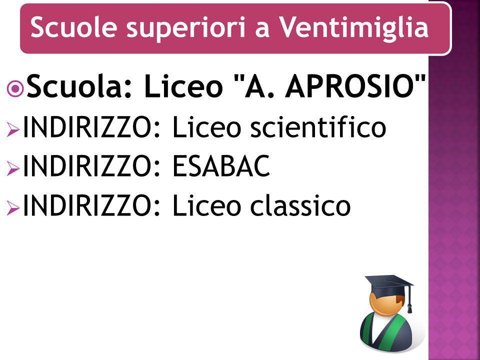 Scuola: Liceo A. APROSIO INDIRIZZO: Liceo scientifico INDIRIZZO: ESABAC INDIRIZZO: Liceo classico