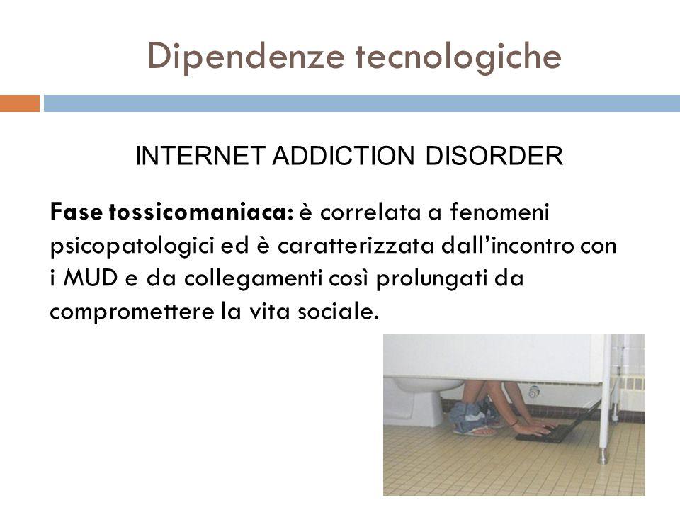 Dipendenze tecnologiche Fase tossicomaniaca: è correlata a fenomeni psicopatologici ed è caratterizzata dallincontro con i MUD e da collegamenti così
