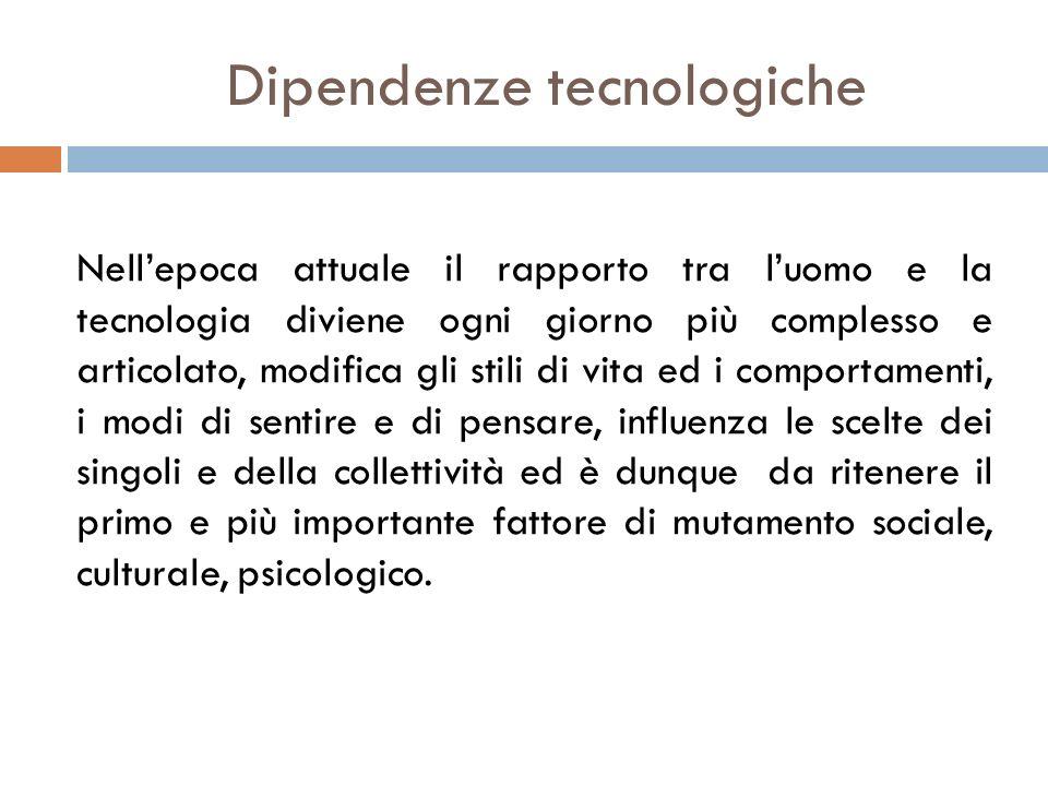 Dipendenze tecnologiche La ricerca è stata effettuata nel periodo marzo – novembre 2009 attraverso 6200 questionari standardizzati distribuiti ai lavoratori di cinque aree industriali (Milano, Como, Prato, Napoli, Taranto).