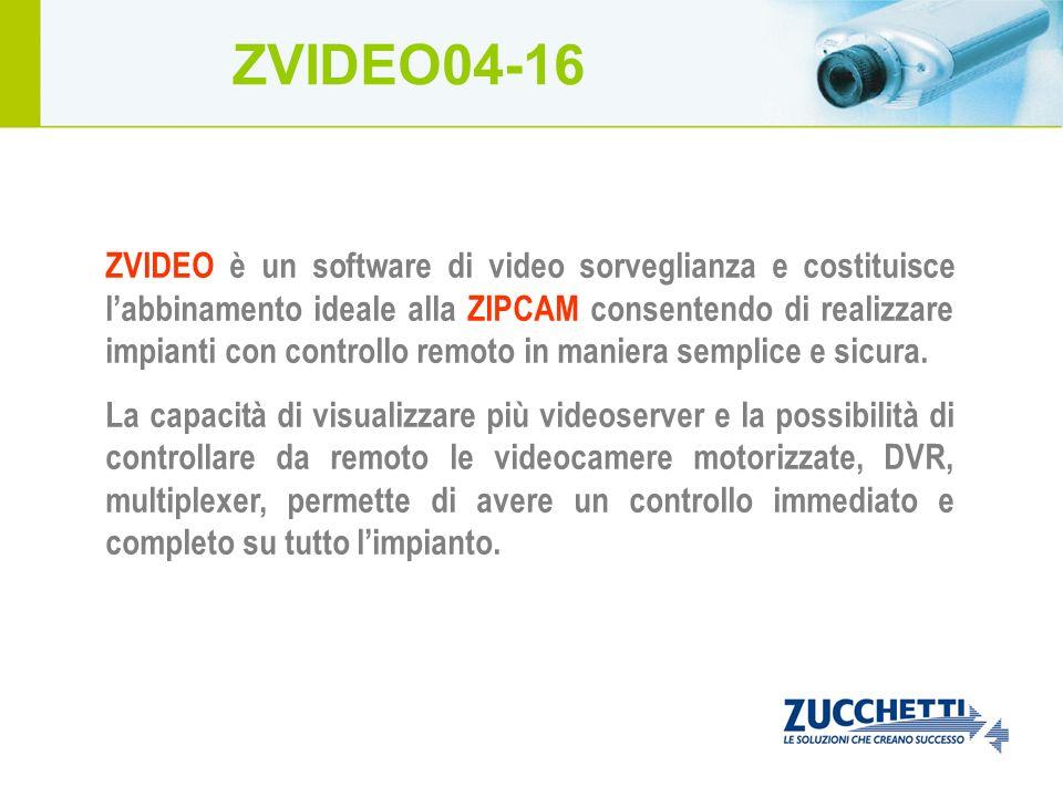 ZVIDEO è un software di video sorveglianza e costituisce labbinamento ideale alla ZIPCAM consentendo di realizzare impianti con controllo remoto in ma