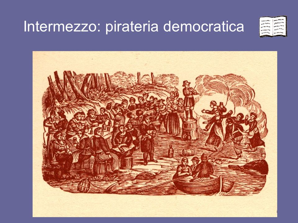 Intermezzo: pirateria democratica