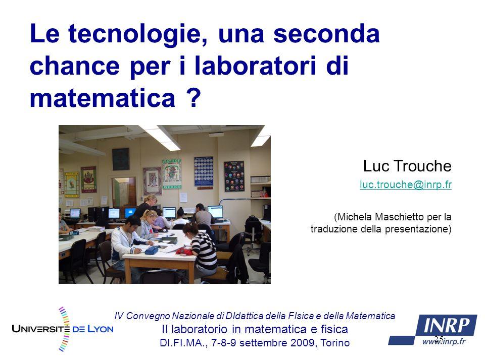 25 Le tecnologie, una seconda chance per i laboratori di matematica .