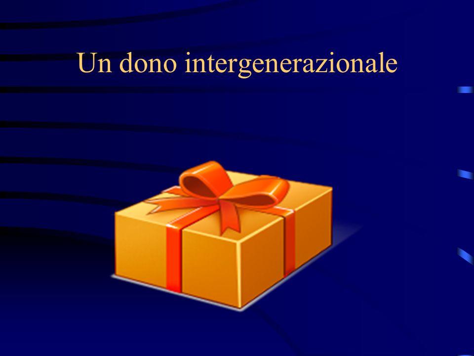 Un dono intergenerazionale