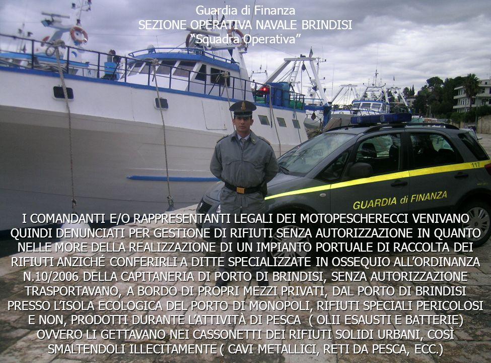 I COMANDANTI E/O RAPPRESENTANTI LEGALI DEI MOTOPESCHERECCI VENIVANO QUINDI DENUNCIATI PER GESTIONE DI RIFIUTI SENZA AUTORIZZAZIONE IN QUANTO NELLE MOR