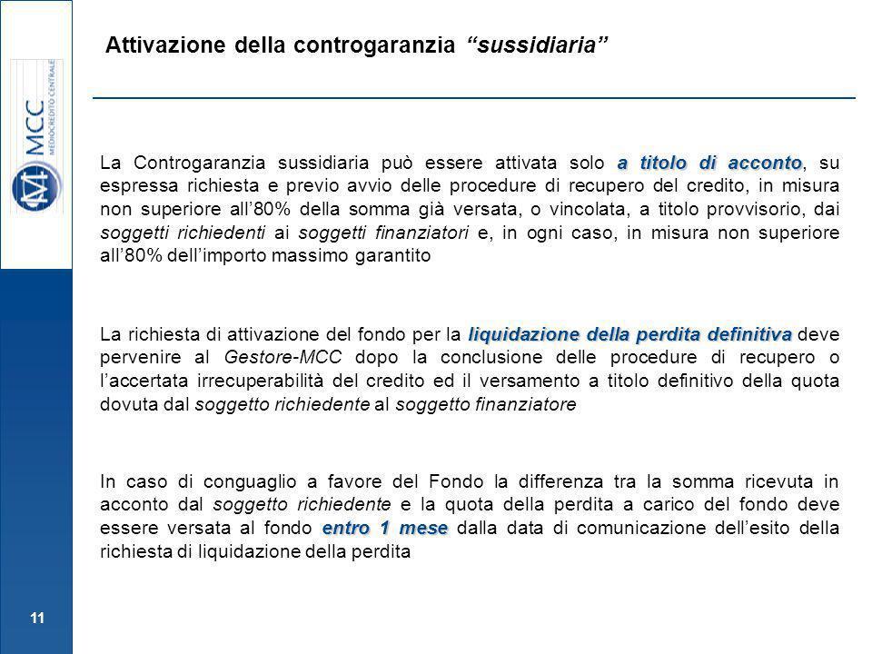 11 a titolo di acconto La Controgaranzia sussidiaria può essere attivata solo a titolo di acconto, su espressa richiesta e previo avvio delle procedur