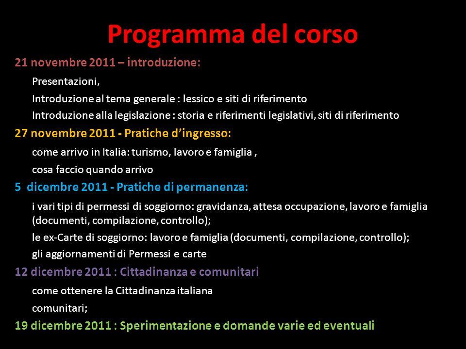 Programma del corso 21 novembre 2011 – introduzione: Presentazioni, Introduzione al tema generale : lessico e siti di riferimento Introduzione alla le