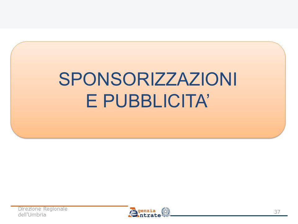 37 SPONSORIZZAZIONI E PUBBLICITA SPONSORIZZAZIONI E PUBBLICITA Direzione Regionale dell'Umbria