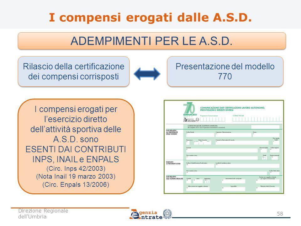 I compensi erogati dalle A.S.D. Rilascio della certificazione dei compensi corrisposti Presentazione del modello 770 58 ADEMPIMENTI PER LE A.S.D. I co