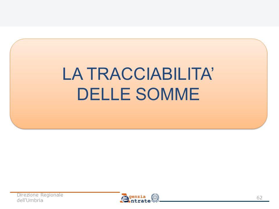 62 LA TRACCIABILITA DELLE SOMME LA TRACCIABILITA DELLE SOMME Direzione Regionale dell'Umbria
