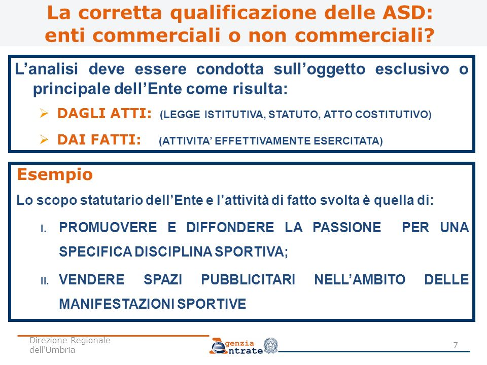 La corretta qualificazione delle ASD: enti commerciali o non commerciali? Lanalisi deve essere condotta sulloggetto esclusivo o principale dellEnte co