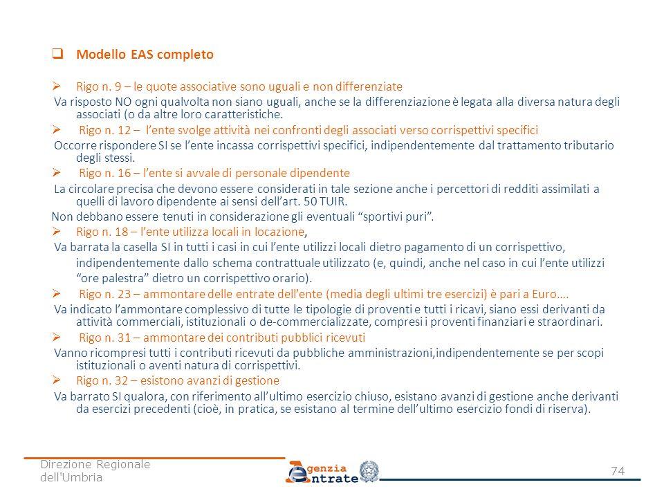 Modello EAS completo Rigo n. 9 – le quote associative sono uguali e non differenziate Va risposto NO ogni qualvolta non siano uguali, anche se la diff