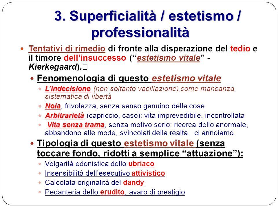 3. Superficialità / estetismo / professionalità 3. Superficialità / estetismo / professionalità Tentativi di rimedio di fronte alla disperazione del t