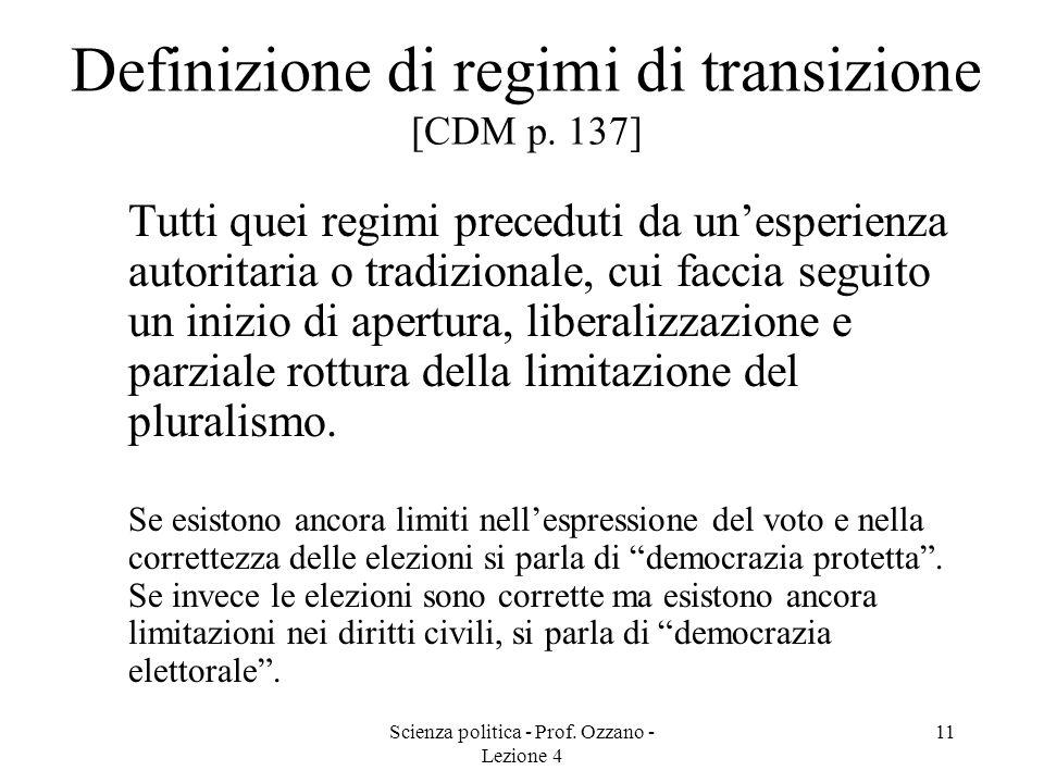 Scienza politica - Prof. Ozzano - Lezione 4 10 Tipi di regimi autoritari civili [CDM pp. 132-136] Nazionalista (paesi decolonizzati: nasce da una lott
