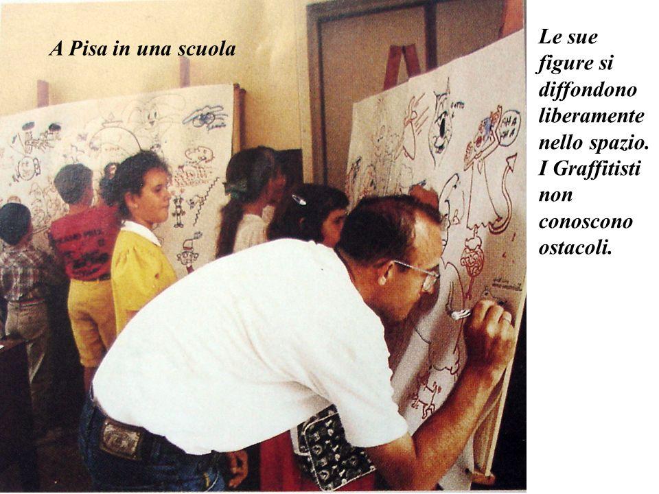 A Pisa in una scuola Le sue figure si diffondono liberamente nello spazio. I Graffitisti non conoscono ostacoli.