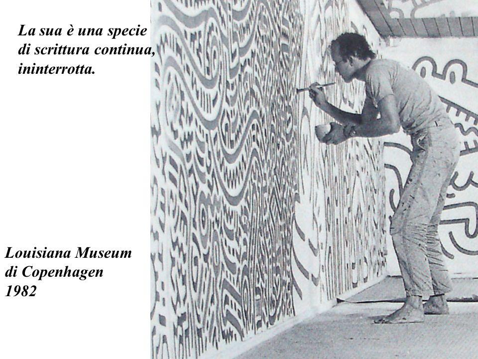 Louisiana Museum di Copenhagen 1982 La sua è una specie di scrittura continua, ininterrotta.