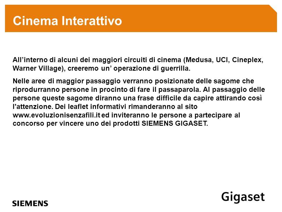 Cinema Interattivo Allinterno di alcuni dei maggiori circuiti di cinema (Medusa, UCI, Cineplex, Warner Village), creeremo un operazione di guerrilla.