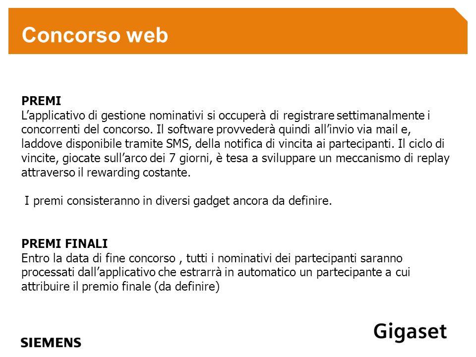 Concorso web PREMI Lapplicativo di gestione nominativi si occuperà di registrare settimanalmente i concorrenti del concorso. Il software provvederà qu