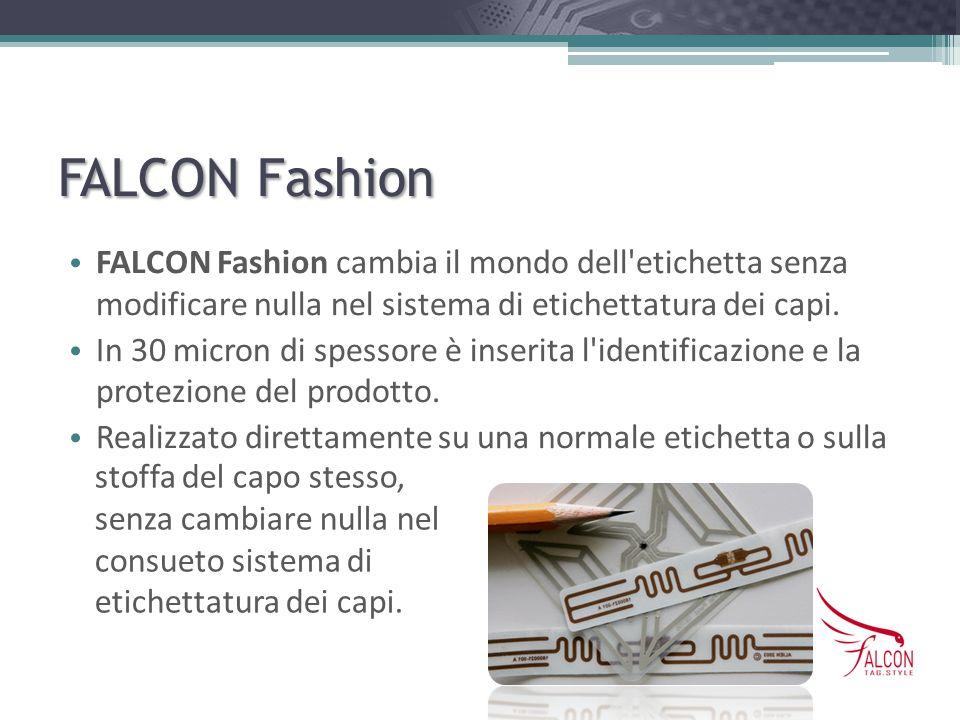 FALCON Fashion FALCON Fashion cambia il mondo dell'etichetta senza modificare nulla nel sistema di etichettatura dei capi. In 30 micron di spessore è