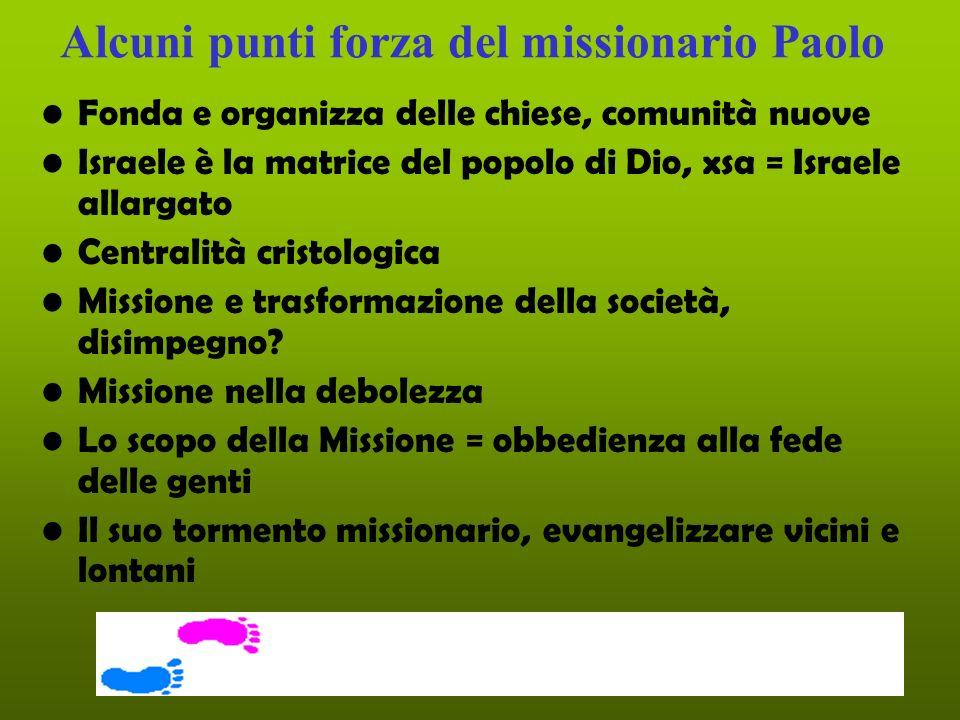 Alcuni punti forza del missionario Paolo Fonda e organizza delle chiese, comunità nuove Israele è la matrice del popolo di Dio, xsa = Israele allargat