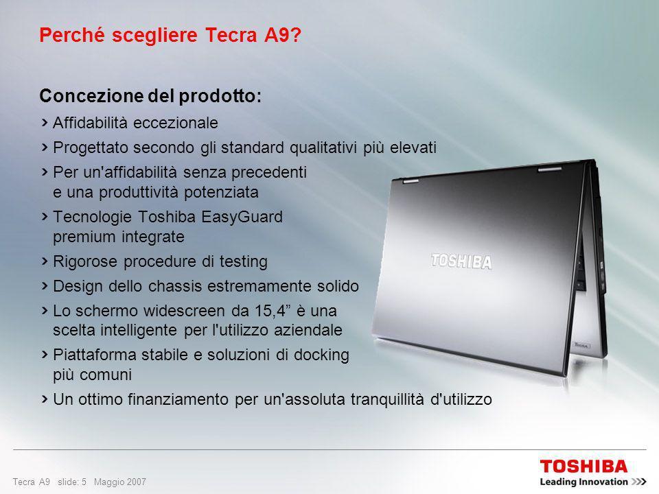 Tecra A9 slide: 15 Maggio 2007 Progettazione e qualità Toshiba si avvale della tecnologia Typhoon di QualMark Corporation per eseguire i test HALT sui propri PC notebook.