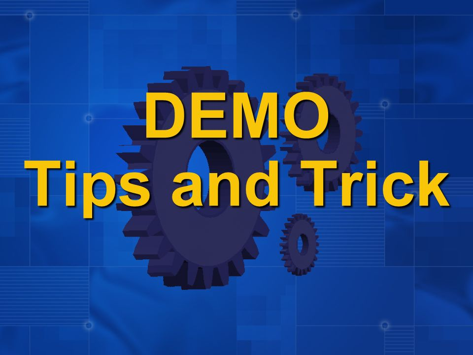 DEMO Tips and Trick