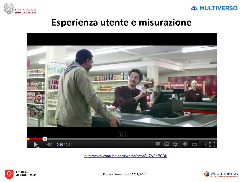 Roberto Fumarola - 21/01/2013 Esperienza utente e misurazione http://www.youtube.com/watch v=3Sk7cOqB9Dk