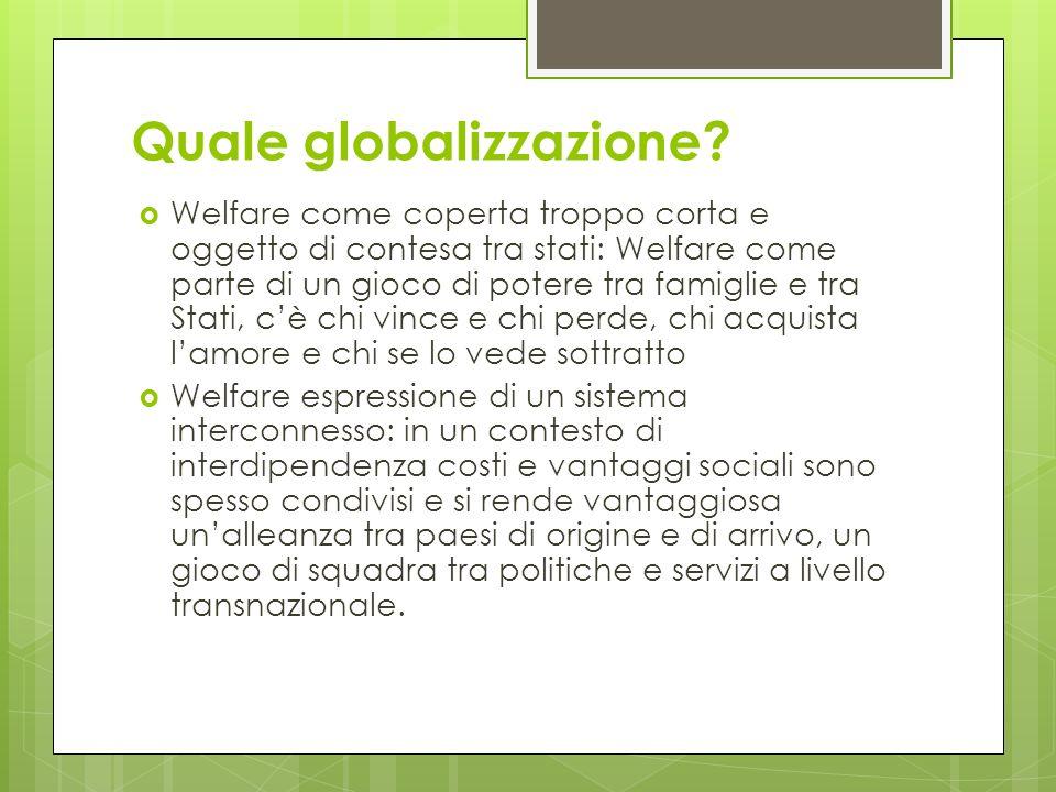 Quale globalizzazione? Welfare come coperta troppo corta e oggetto di contesa tra stati: Welfare come parte di un gioco di potere tra famiglie e tra S