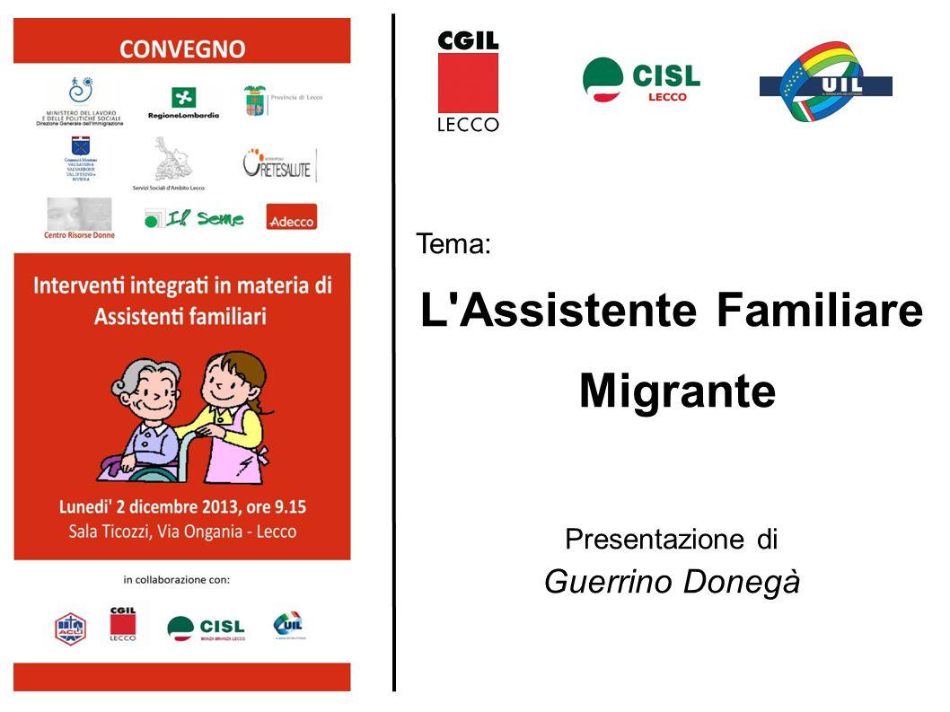 Tema: L'Assistente Familiare Migrante Presentazione di Guerrino Donegà