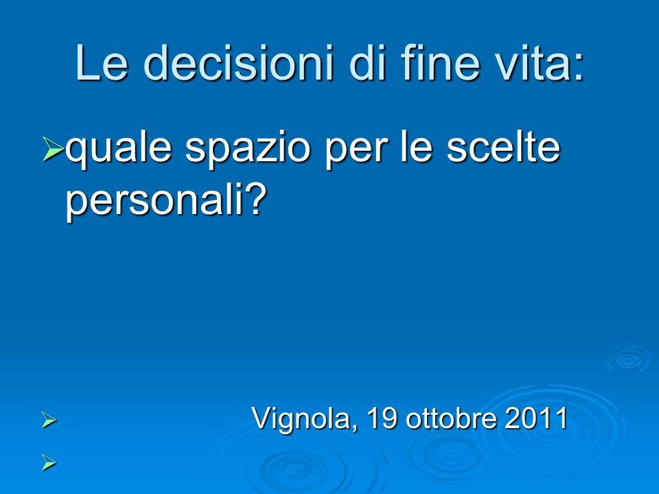 Le decisioni di fine vita: quale spazio per le scelte personali.