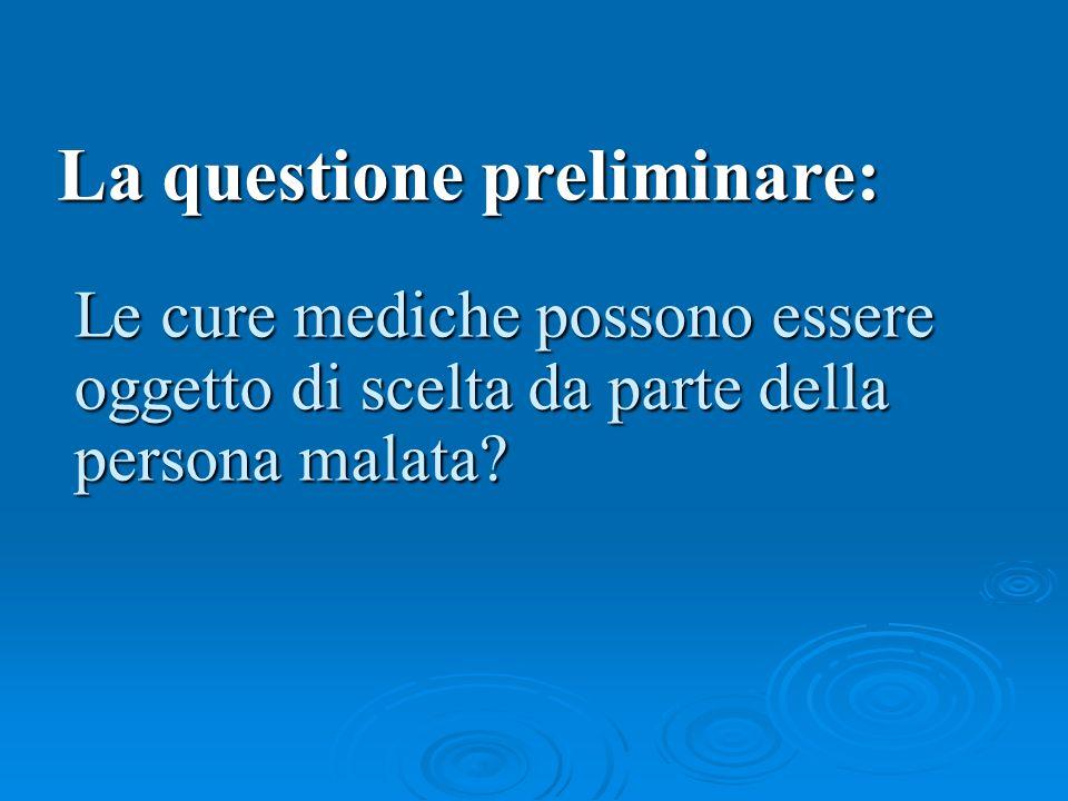 Le cure mediche possono essere oggetto di scelta da parte della persona malata.